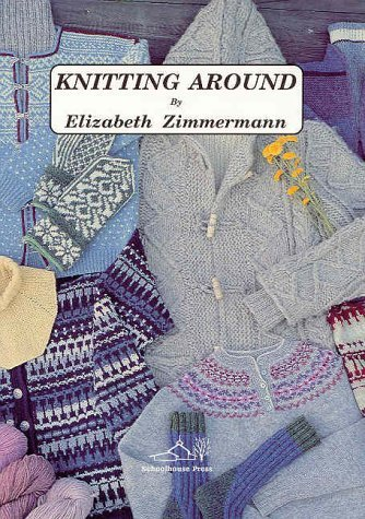Knitting Around by Elizabeth Zimmerman