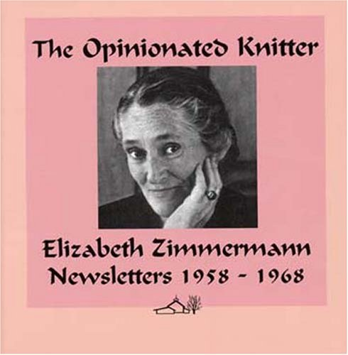 The Opinionated Knitter - Elizabeth Zimmerman