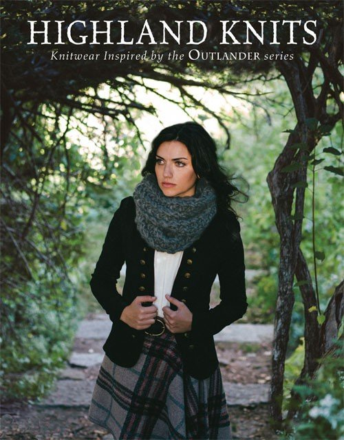 Highland Knits, Knitwear Inspired by the Outlander Series