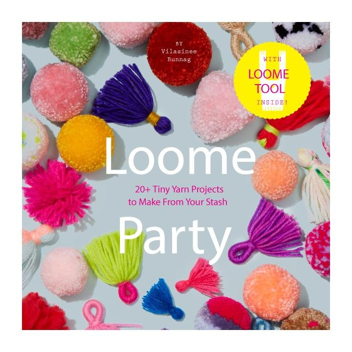 Loome Party: 20+ Tiny Yarn Projects to Make from Your Stash