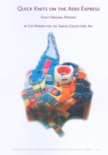 Quick Knits on the addi Express Pattern Book by Cat Bordhi
