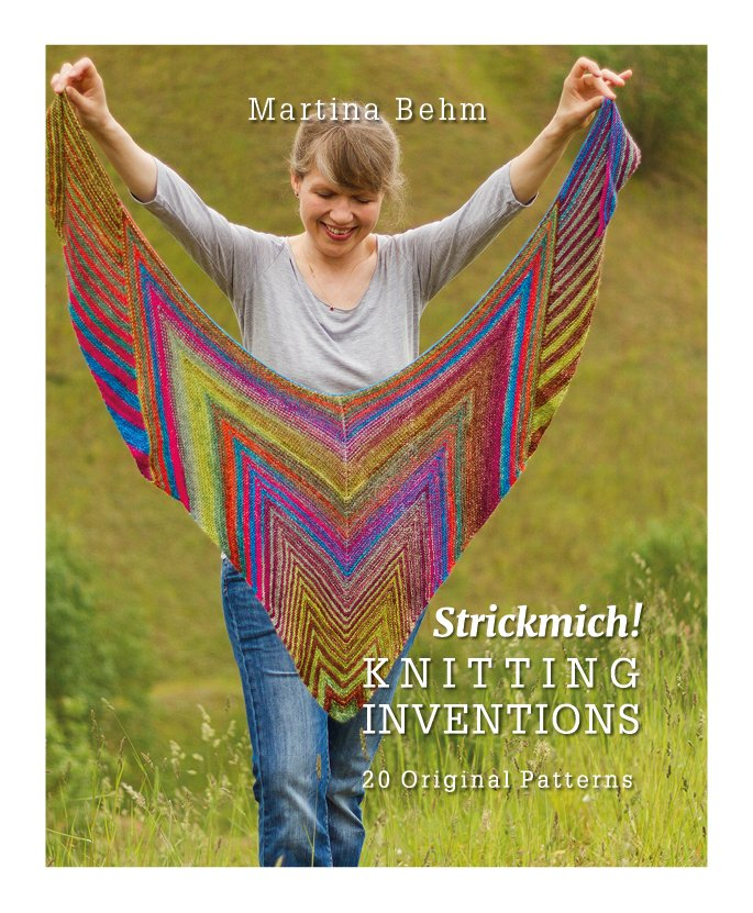Strickmich! Knitting Inventions 20 original patterns by Martina Behm
