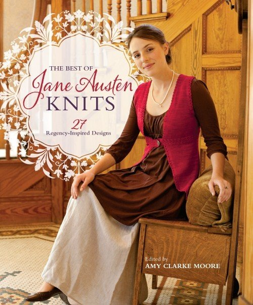 The Best of Jane Austen Knits by Any Clarke Moore