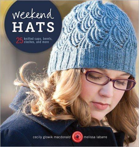 Weekend Hats by Cecily Glowik MacDonald & Melissa LaBarre