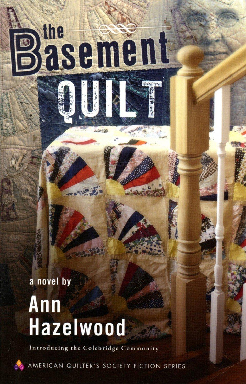 The Basement Quilt Novel - Colebridge Community Book 1