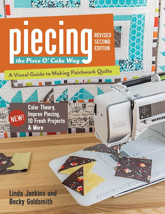 Piecing The Piece O'Cake Way Rev. 2nd Edition