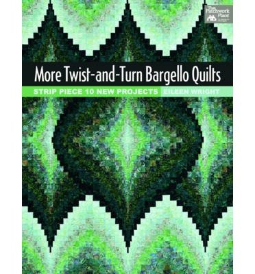 More Twist and Turn Bargello Quilts