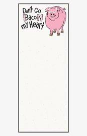 Note pad: Don't Go Bacon My Heart