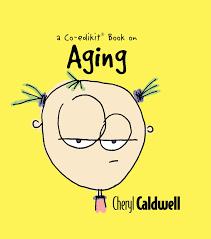 Aging by Cheryl Caldwell