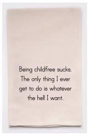Being Childfree Sucks