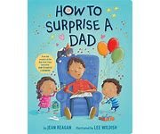 How To Raise a Dad Board Book