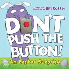 Don't Push the Button An Easter Surprise