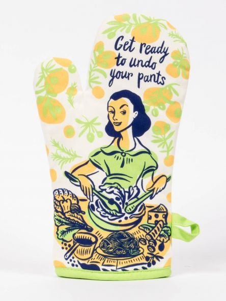 Oven Mitt: Get ready to undo your pants