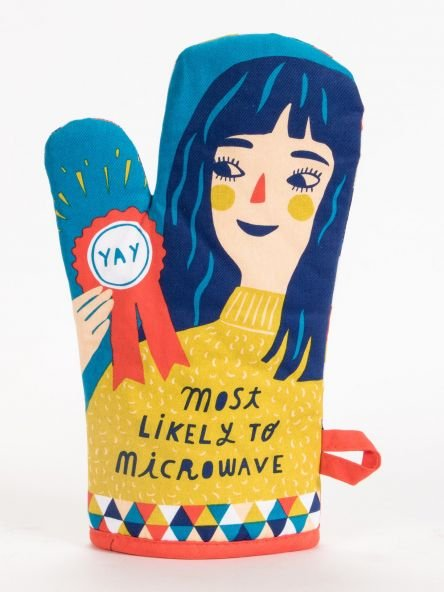 Oven Mitt: Most Likely to Microwave
