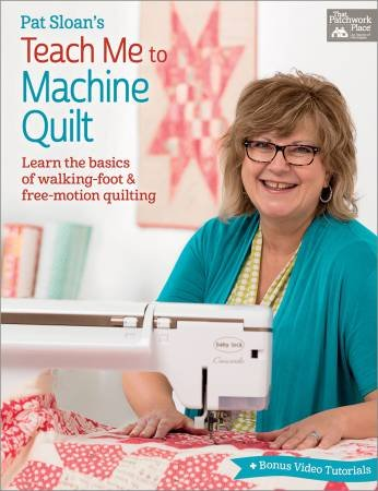 Pat Sloan's Teach Me to Machine Quilt - Softcover