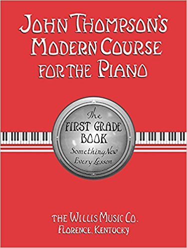John Thompson's Modern Course For the Piano - First Grade Book
