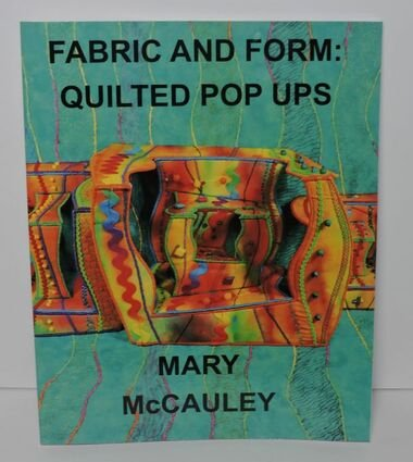 Fabric and Form: Quilted Pop Ups by Mary McCauley