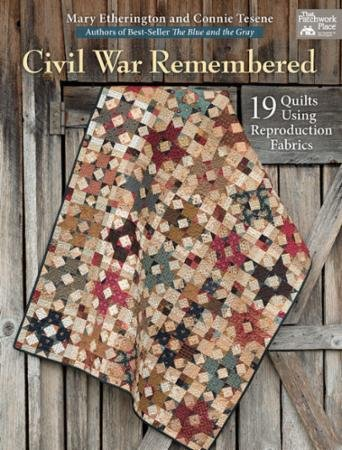 Civil War Remembered by Mary Etherington and Connie Tesene  - Martingale