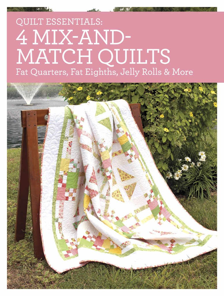 Quilt Essentials: 4 Mix And Match Quilts
