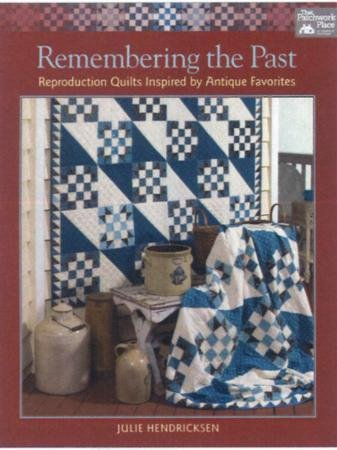 Remembering the Past - by Julie Hendricksen - Martingale