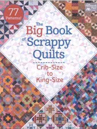 The Big Book of Scrappy Quilts by That Patchwork Place