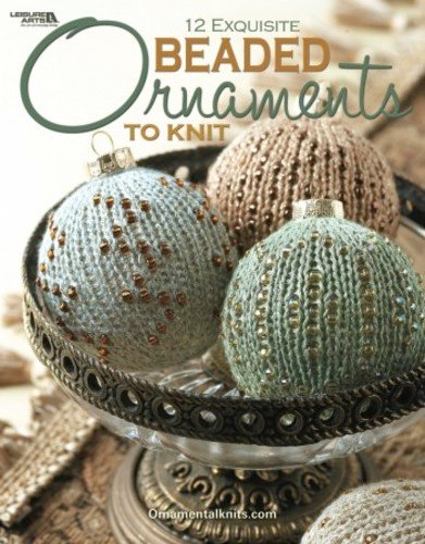 12 Exquisite Beaded Ornaments to Knit Pattern book by Leisure Arts