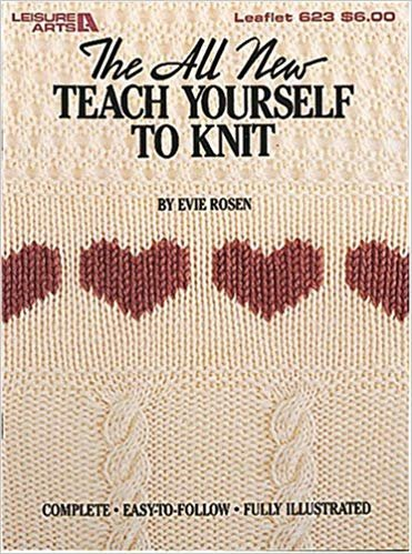 The All New Teach Yourself To  Knit Book by Evie Rosen