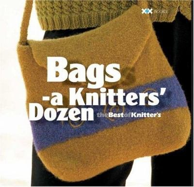 Bags - A Knitter's Dozen Knitting Pattern Book by XRX Books