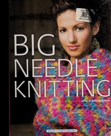 Big Needle Knitting Pattern Book by House of White Birches