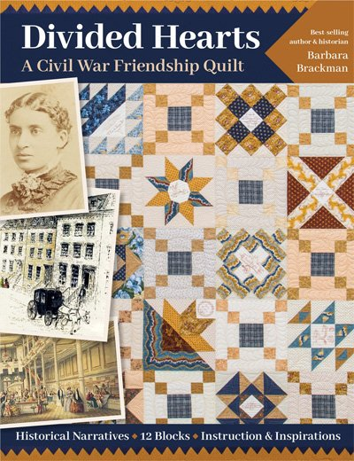 Divided Hearts - A Civil War Friendship Quilt Book by Barbara Brackman