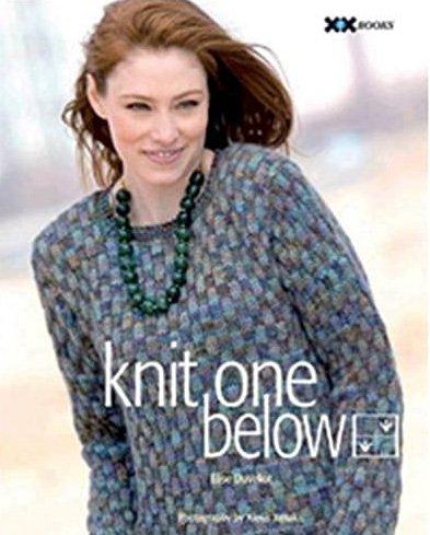 Knit One Below Knitting Pattern book by Elise Duvekot