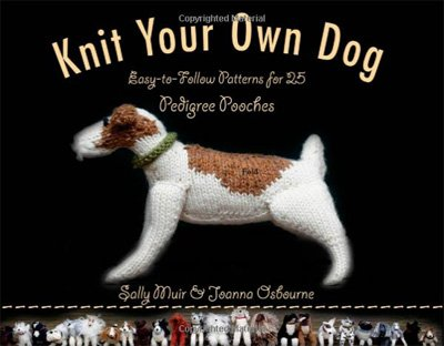 Knit Your Own Dog Knitting Pattern Book by Sally Muir and Joanna Osborne