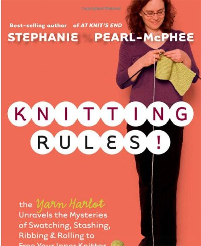 Knitting Rules! Book by Stephanie Pearl-McPhee