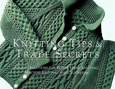 Knitting Tips and Trade Secrets Knitting Book