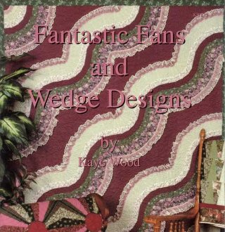 Fantastic Fans and Wedge Designs E-Book by Kaye Wood