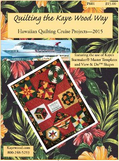 2015 Hawaiian Quilting Cruise Quilt Pattern by Kaye Wood