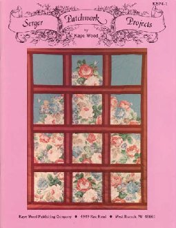 Serger Patchwork Projects Book by Kaye Wood