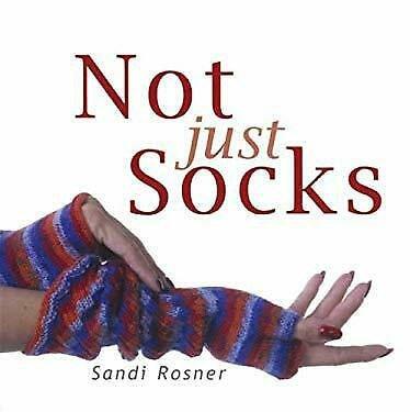 Not Just Socks Knitting Pattern Book by Sandi Rosner