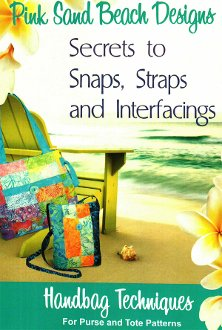 Secrets to Snaps Straps and Interfacings Technique Pattern by Pink Sand Beach Designs