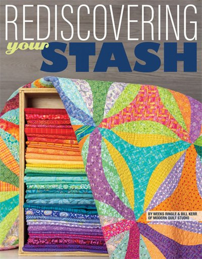 Rediscovering Your Stash Quilt Book by Modern Quilt Studio