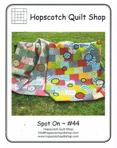 Spot on #44 Quilt Pattern by Hopscotch Quilt Shop