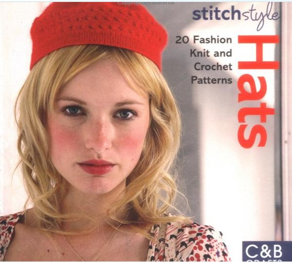 Stitch Style Hats Knit and Crochet Patterns by C & B Crafts
