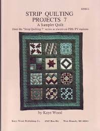 Strip Quilting Projects Book 7 by Kaye Wood