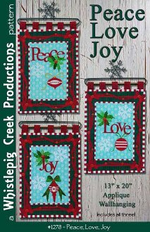 Peace Love Joy Applique Wallhanging Pattern by Whistlepig Creek Productions