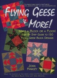 Flying Geese & More by Joan Hawley