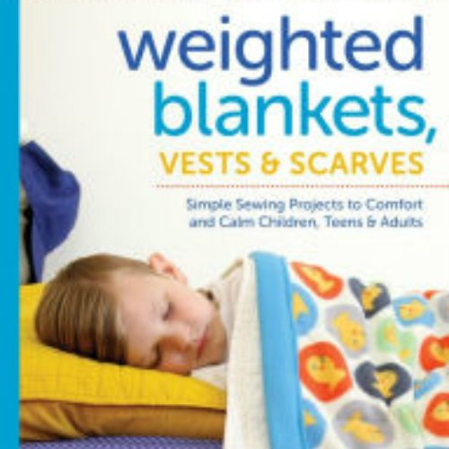 Weighted Blankets, Vests, and Scarves by Susan White Sullivan