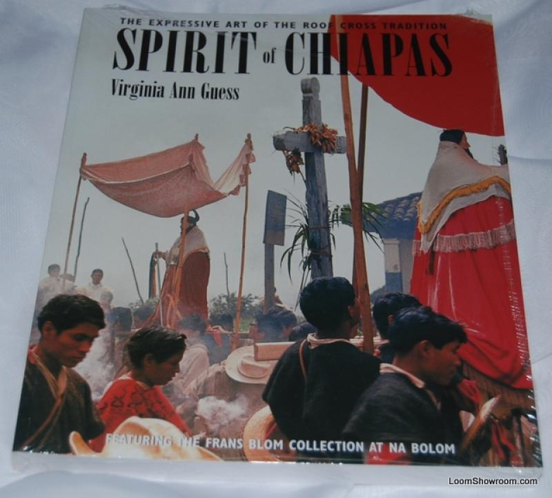 Book353 Spirit of Chiapas The Expressive Art of the Roof Cross Tradition  by Virginia Ann Guess Mexico Folk Art Latin Religous Art Illustrated Coffee Table Book