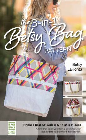 The 3 - in - 1 Betsy Bag Pattern