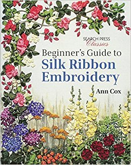 Beginners Guide to Silk Ribbon Embroidery Book
