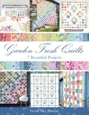 GARDEN FRESH QUILTS- Garden Delights